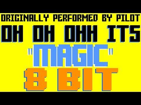 Magic Oh Oh Ohhh 8 Bit Tribute to Pilot  8 Bit Universe