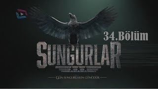 SUNGURLAR - Bölüm 34 (Uzun Versiyon)