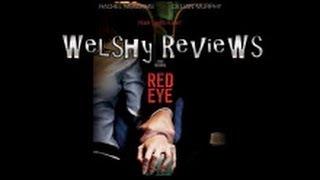 Welshy Reviews: Red Eye