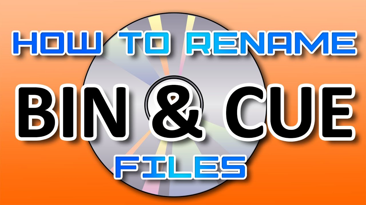 How to rename BIN & CUE image files