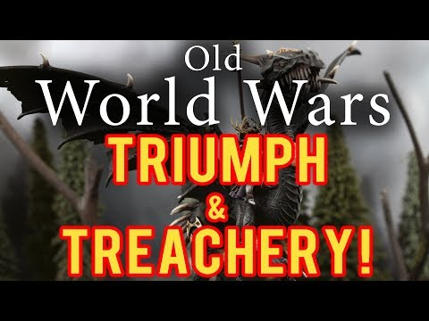 Triumph and Treachery! Warhammer Fantasy Battle Report - Old World Wars Ep 303
