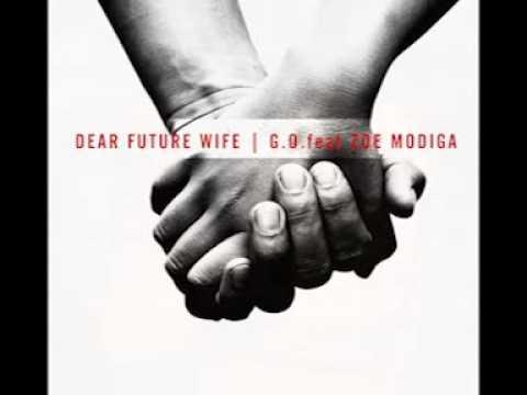 Dear Future Wife - G.O. Feat Zoe Modiga