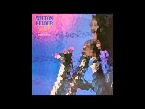 Wilton Felder Ft. Bobby Womack - The Truth Song