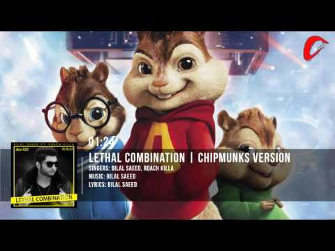 Lethal Combination | Bilal Saeed | Chipmunks Version | 2016