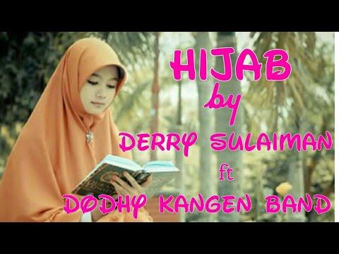 Derry Sulaiman feat Dodhy Kangen Band - Hijab (LIRIK)