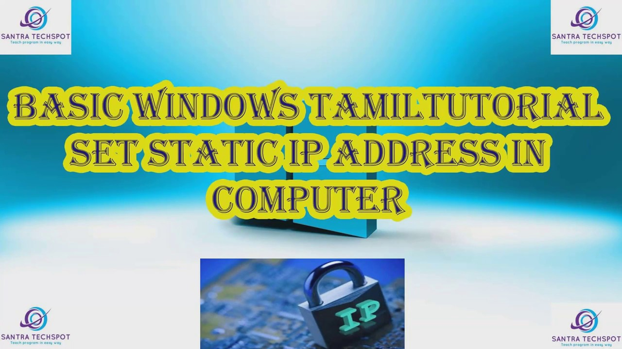 HOW TO SET STATIC IP ADDRESS IN WINDOWS [TAMIL] [SANTRA TECHSPOT]