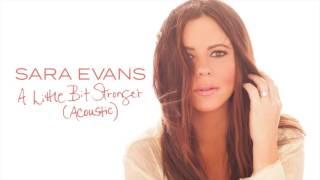 Sara Evans - A Little Bit Stronger (Acoustic) (Audio)