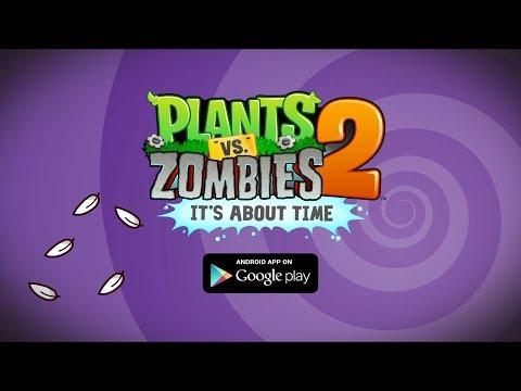 Plants vs. Zombies 2 - Google Play Launch Trailer