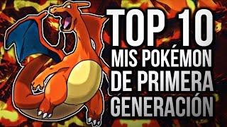 TOP 10 MIS POKÉMON DE PRIMERA GENERACIÓN!