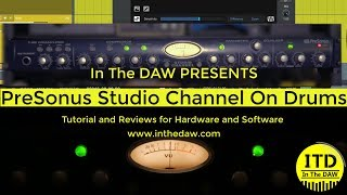 PreSonus Studio Channel In Action - In The DAW Review