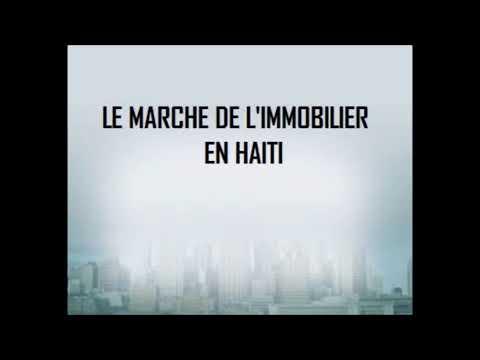 Le Marché de l'immobilier en Haiti