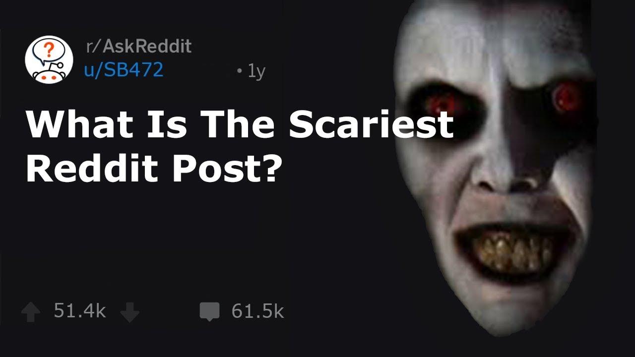 The Scariest Reddit Post EVER! (r/AskReddit)