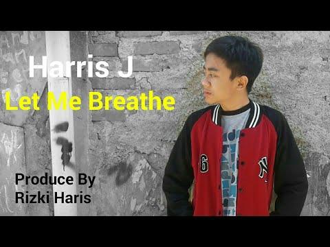 Harris J - Let Me Breathe | Official Music Video