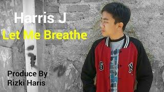 Video Harris J - Let Me Breathe | Official Music Video download MP3, 3GP, MP4, WEBM, AVI, FLV Maret 2018