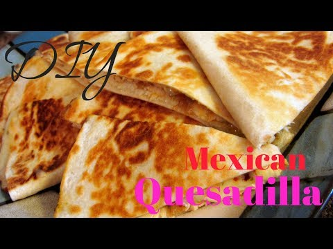 Mexican Chicken Quesadilla/Cook With Me