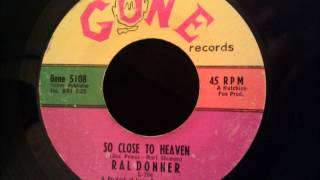 Ral Donner - So Close To Heaven - Beautiful Elvis Style Ballad