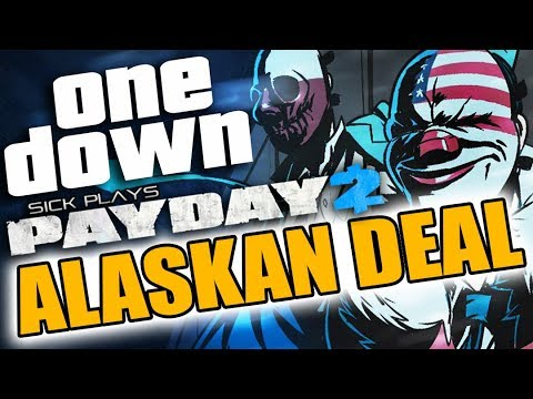PAYDAY 2 ALASKAN DEAL ONE DOWN