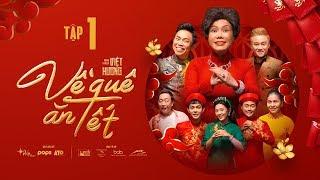 Tập 1   Hài Tết Việt Hương 2020   Hoài Tâm, Hữu Tín, Tuấn Kiệt