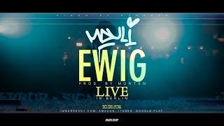 MAULI - EWIG † LIVE #LIVEINBERLIN (prod. by morten)