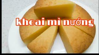 BÁNH KHOAI MÌ NƯỚNG | Baked potato cake (Thật Mềm.Thật Mịn.Thật Ngon.Thật Dễ Làm