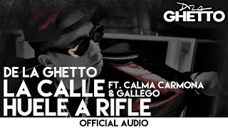 De La Ghetto - La Calle Huele a Rifle ft. Calma Carmona [Official Audio]