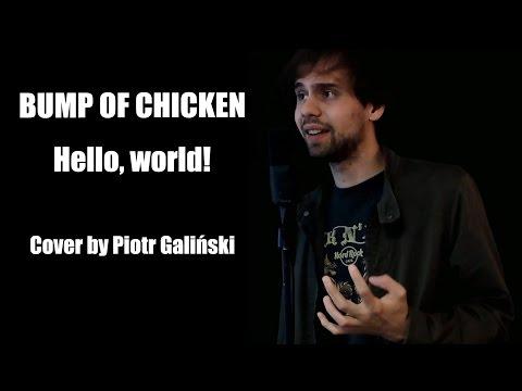 BUMP OF CHICKEN 「Hello,world!」 - (Cover By Piotr Galiński)