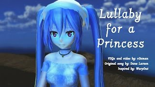 【Miku】Lullaby for a Princess (Full MMD MV)【VOCALOIDカバー曲】 + VSQx