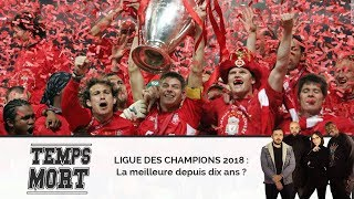 LIGUE DES CHAMPIONS 2018 : la plus belle depuis 10 ans ? - #TempsMort avec Hakim Jemili 10/05/18