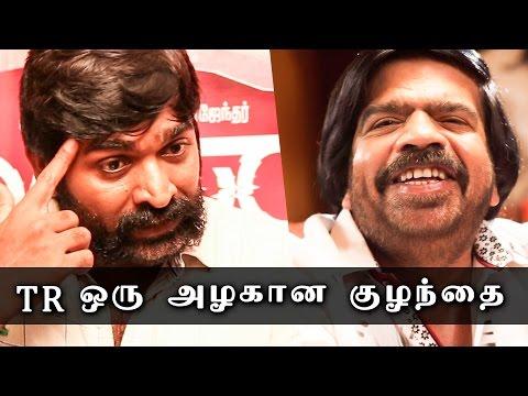"Kavan Spl - ""TR Is A Beautiful Baby "" - Vijay Sethupathi In Awe!   MY 48"