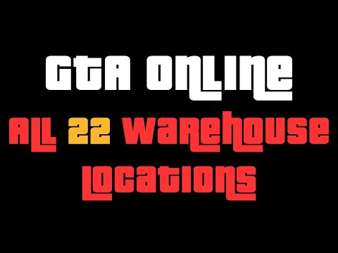 GTA Online - All 22 Warehouse Locations (Special Cargo) - Timestamps & Prices In Description