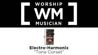 Worship Musician Magazine Presents the EHX Tone Corset Compressor