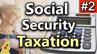Calculating Taxable Social Security (Taxes on Social Security Benefits) | Part 2 of 2