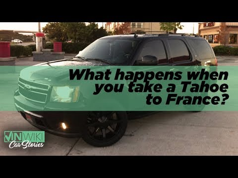 What happens when you take a Chevrolet Tahoe to France?