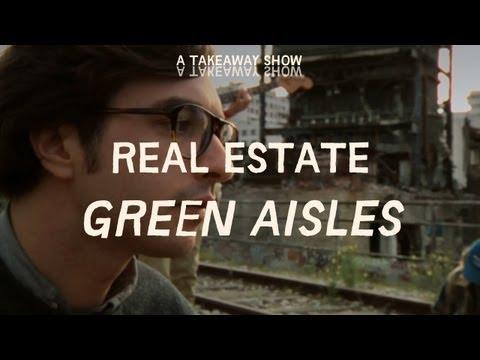 Real Estate - Green Aisles - Take Away Show