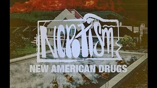 Nepotism - New American Drugs [Official Audio Video]