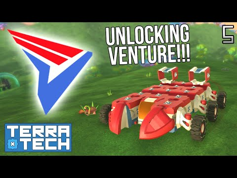 GETTING VENTURE UNLOCKED! | Terra Tech Gameplay/Let's Play S4E5