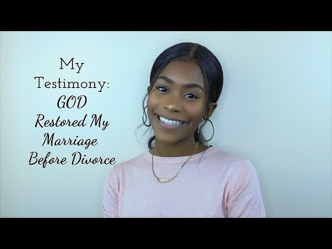 My Testimony: God Restored My Marriage Right Before Divorce !