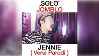 JOMBLO | JENNIE - SOLO PARODY