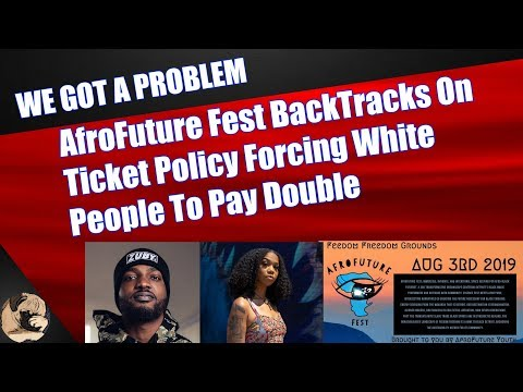 AfroFuture Fest BackTracks On Ticket Policy Forcing White People To Pay Double Mp3