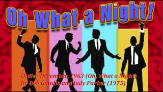 Oldie - December, 1963 (Oh, What a Night) by Bob Gaudio and Judy Parker (1975)