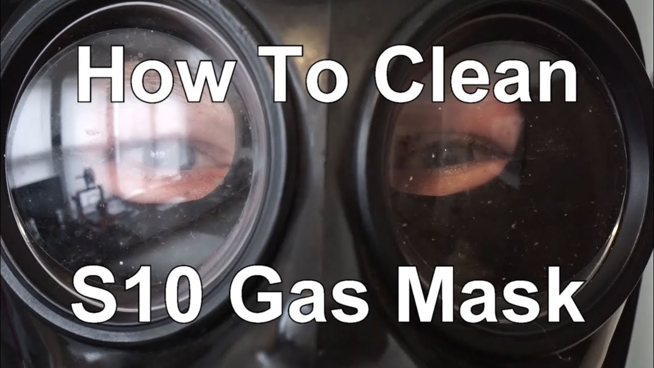 How to Clean an S10 Gas Mask
