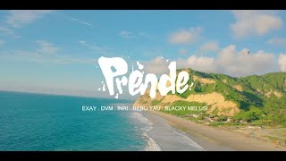 PRENDE (Remix) - Exay, Diego Villacis DVM, Bebo Yau, Blacky Melusi,  I.N.R.I