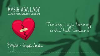 Serian Masih Ada Lady (feat. Sandhy Sondoro)