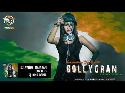 BOLLYGRAM 2nd EDITION || DJ RINK Remix ||  02. Vande Mataram ABCD 2