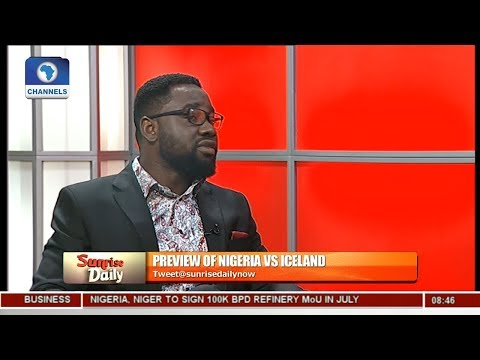 Preview Of Nigeria Vs Iceland Match With Babajide Ogunsanwo  Sunrise Daily