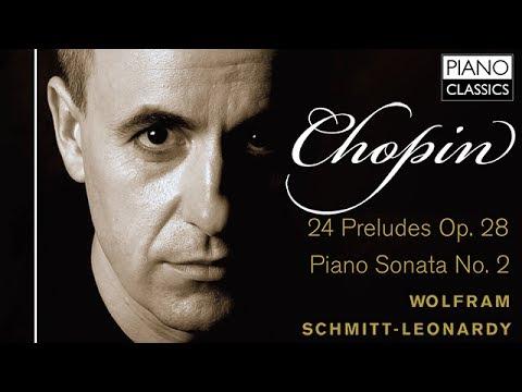 Chopin 24 Preludes, Op. 28, Piano Sonata No. 2 (Full Album) played by Wolfram Schmitt-Leonardy