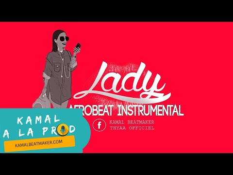 Afrobeat Instrumental 2016 | Lady - Kamal Beatmaker