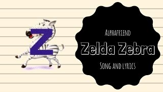Zelda Zebra Alphafriend Song (with Lyrics)