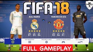 FIFA 18 - Real Madrid vs Manchester United Full Gameplay (Xbox One, PS4, PC)