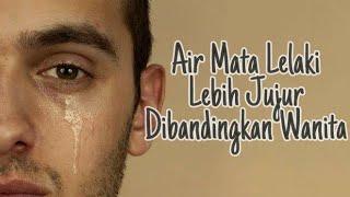 Ketika seorang PRIA menangis kerana kamu